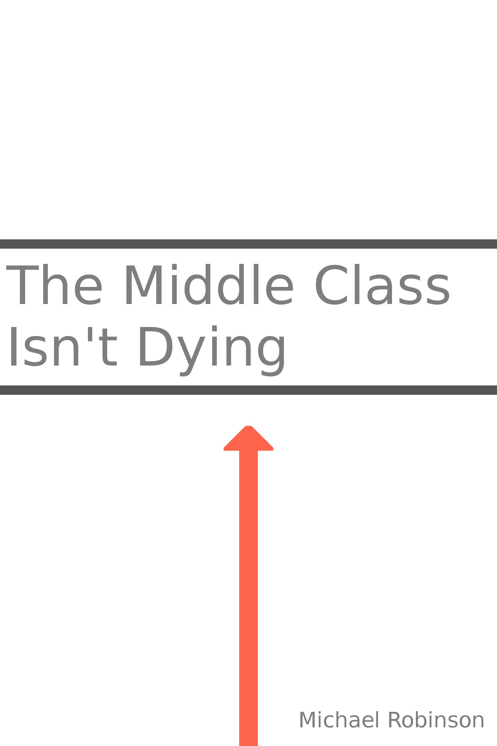 The Middle Class Isn't Dying