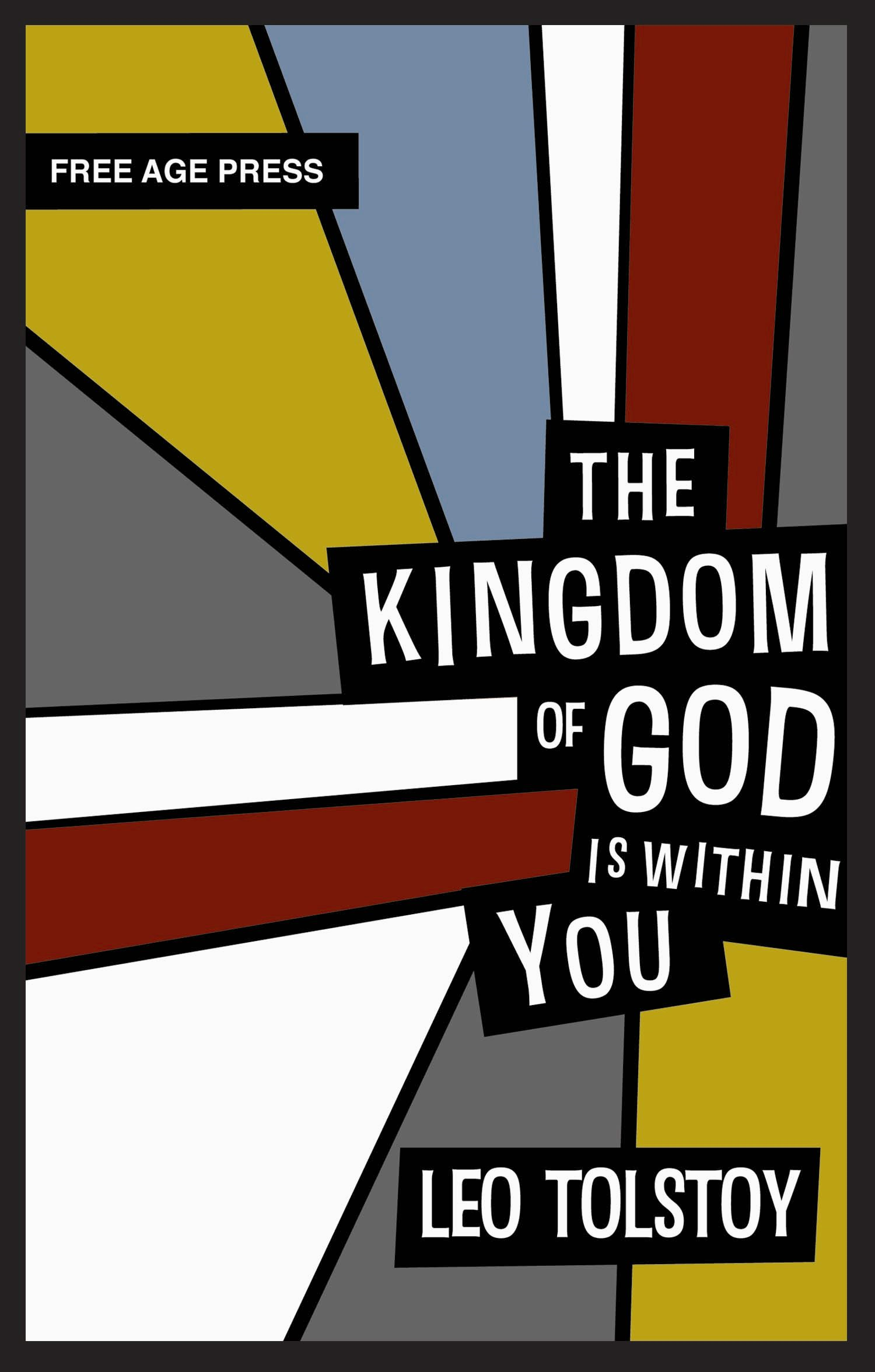 The Kingdom of God is Within You By: Leo Tolstoy
