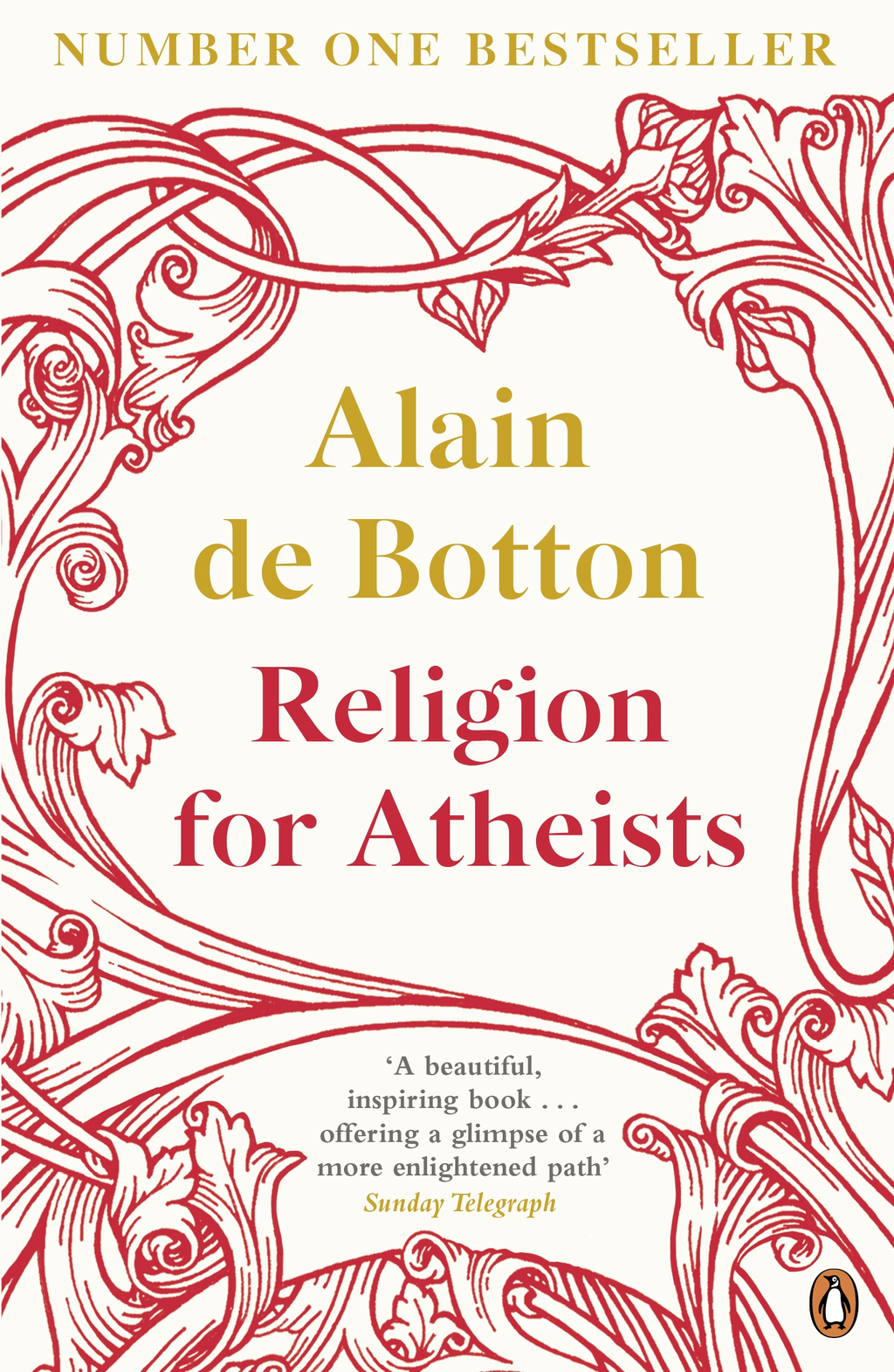 Religion for Atheists: A non-believer's guide to the uses of religion A non-believer's guide to the uses of religion