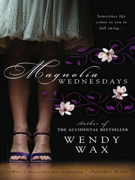 Magnolia Wednesdays By: Wendy Wax