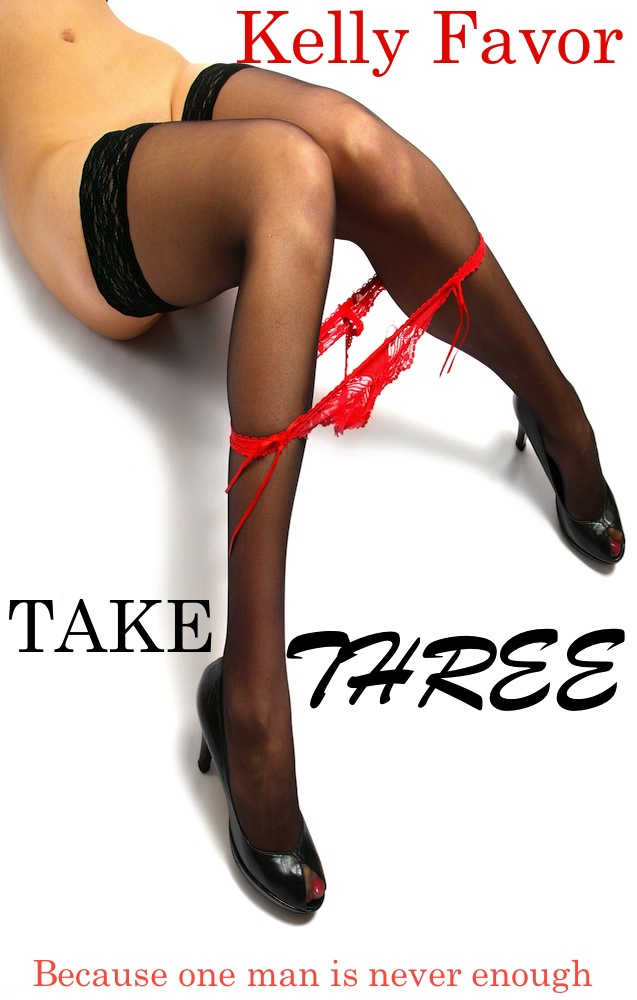 Take Three By: Kelly Favor