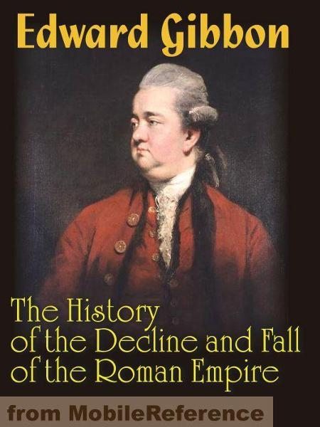 The History Of The Decline And Fall Of The Roman Empire  (Mobi Classics)