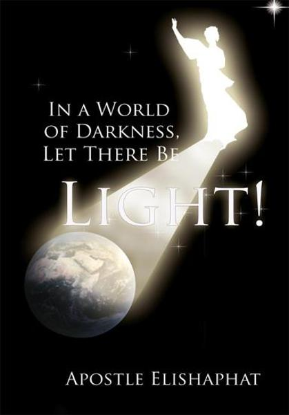 In a World of Darkness, Let There Be Light!