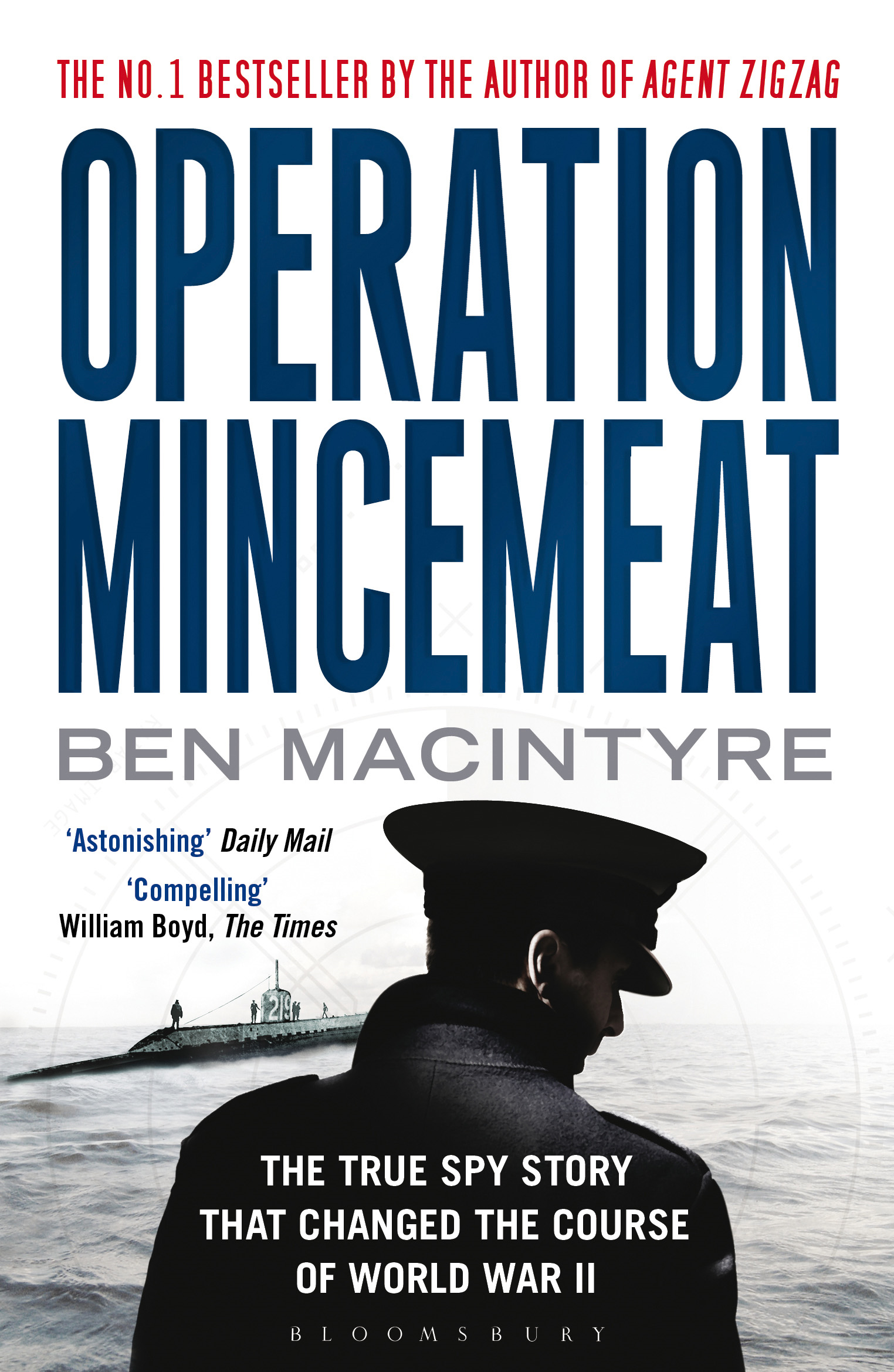 Operation Mincemeat: The True Spy Story that Changed the Course of World War II The True Spy Story that Changed the Course of World War II