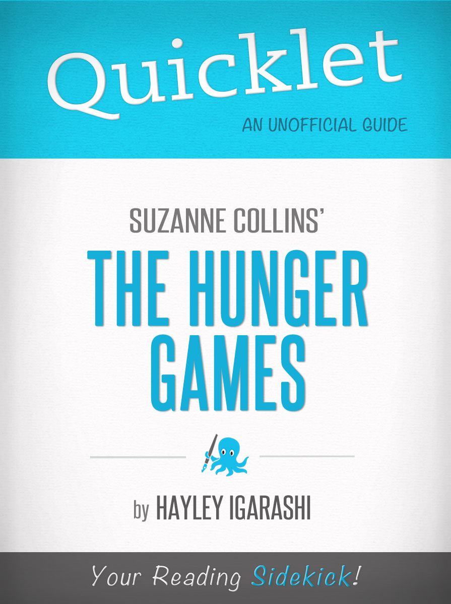 Quicklet on Suzanne Collins' The Hunger Games (CliffNotes-like Book Summary)