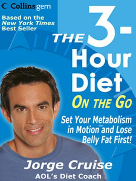 The 3-Hour Diet (TM) On the Go By: Jorge Cruise