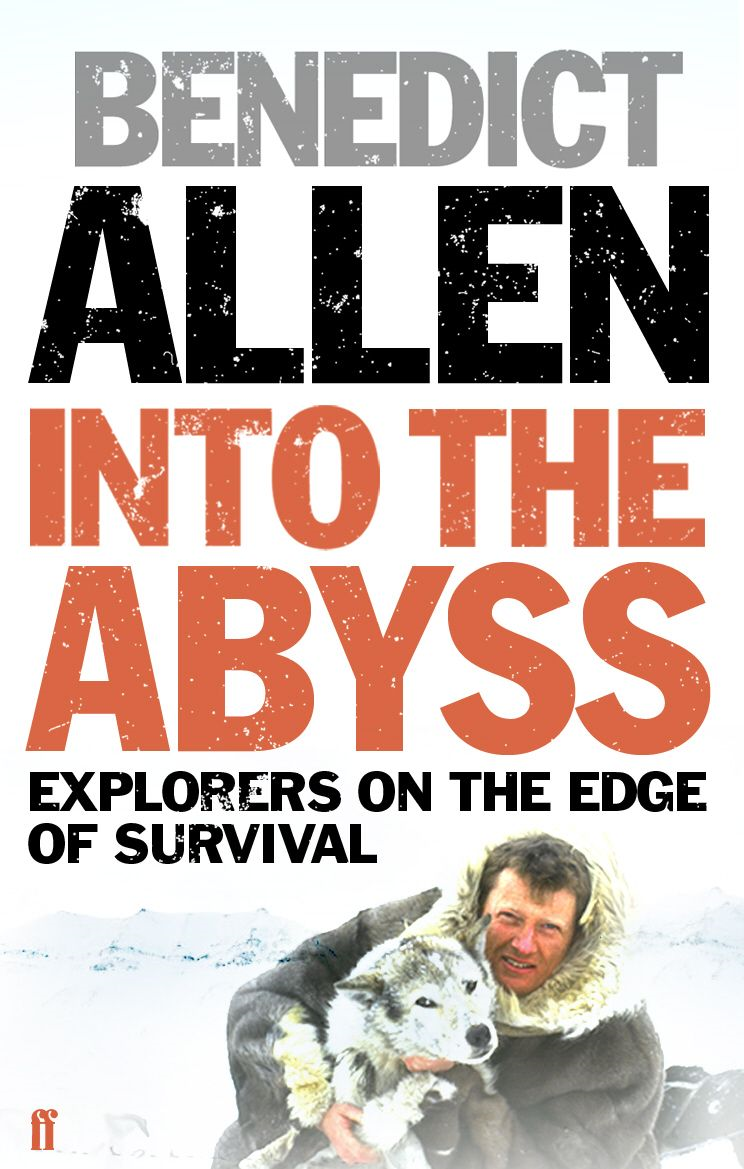 Into the Abyss By: Benedict Allen