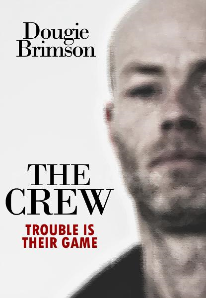 The Crew By: Dougie Brimson