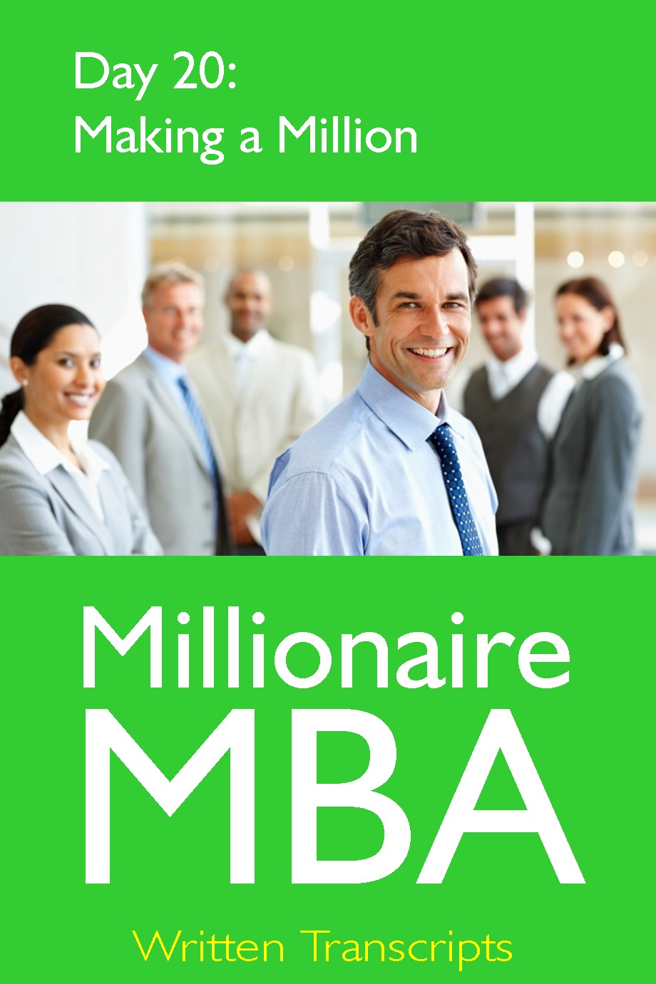 Millionaire MBA Day 20: Making a Million