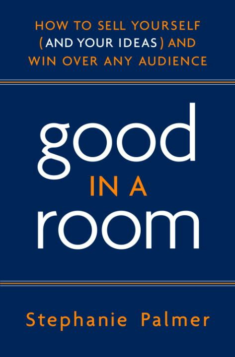Good in a Room By: Stephanie Palmer
