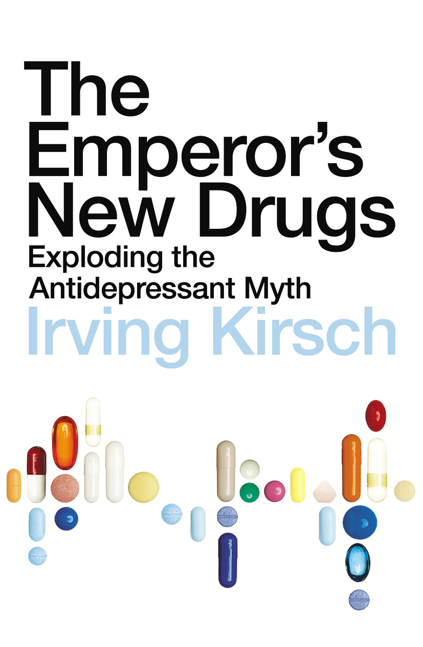 The Emperor's New Drugs Exploding the Antidepressant Myth