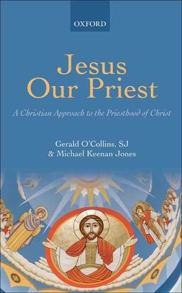 Jesus Our Priest : A Christian Approach to the Priesthood of Christ