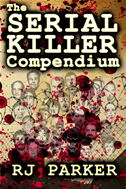 The Serial Killer Compendium - Serial Killers True Crime