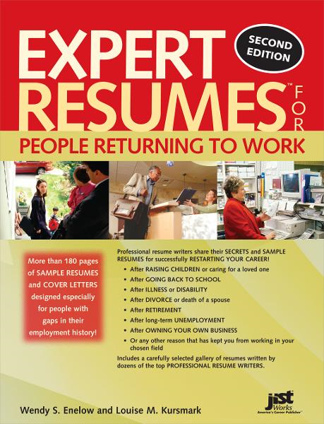 Expert Resumes for People Returning to Work By: Louise Kursmark,Wendy Enelow