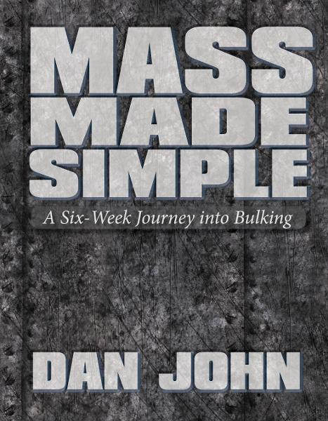 Mass Made Simple: A Six-Week Journey Into Bulking