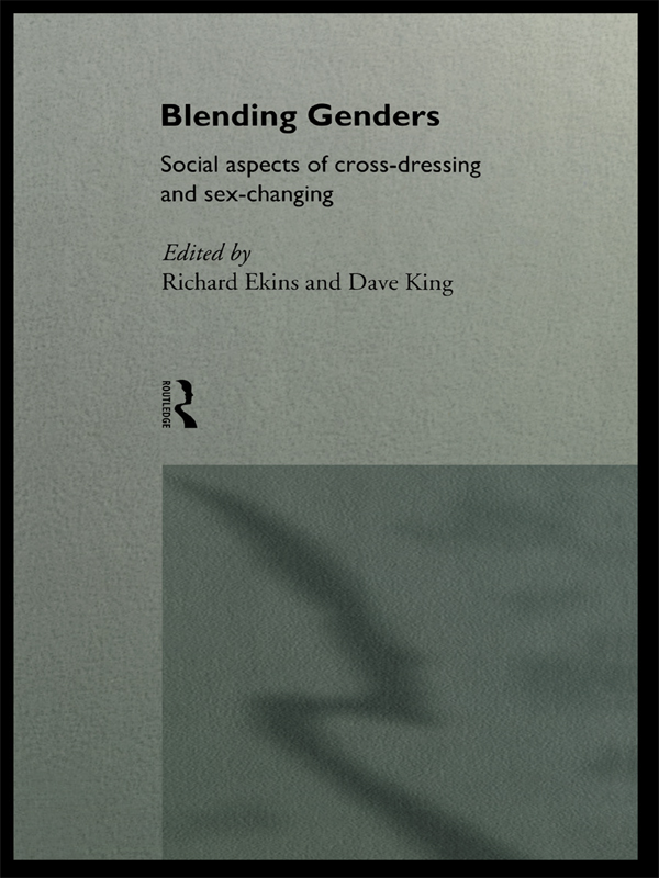 Blending Genders Social Aspects of Cross-Dressing and Sex Changing