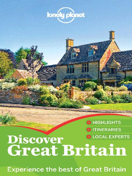 Lonely Planet Discover Great Britain By: Andy Symington,Belinda Dixon,David Else,Etain O'Carroll,Joe Bindloss,Lonely Planet,Marc Di Duca,Neil Wilson,Oliver Berry,Peter Dragicevich