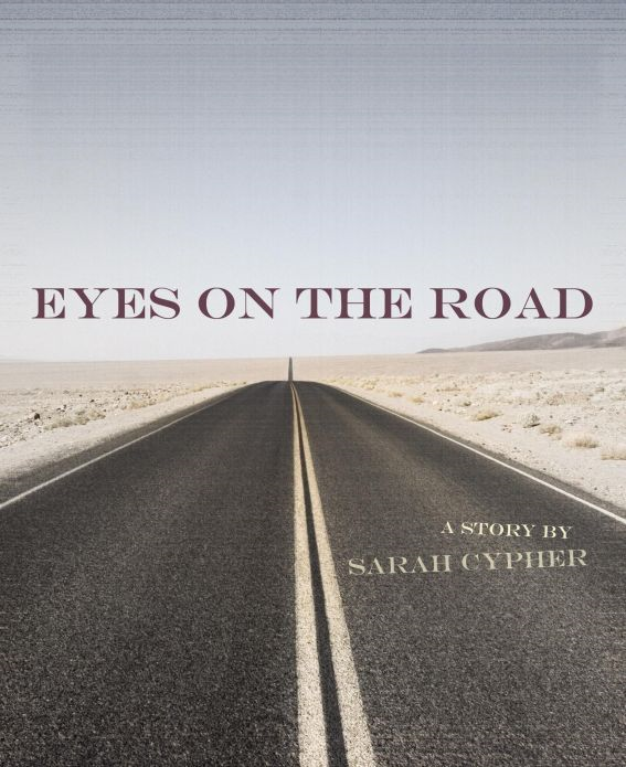 Eyes on the Road: A Story