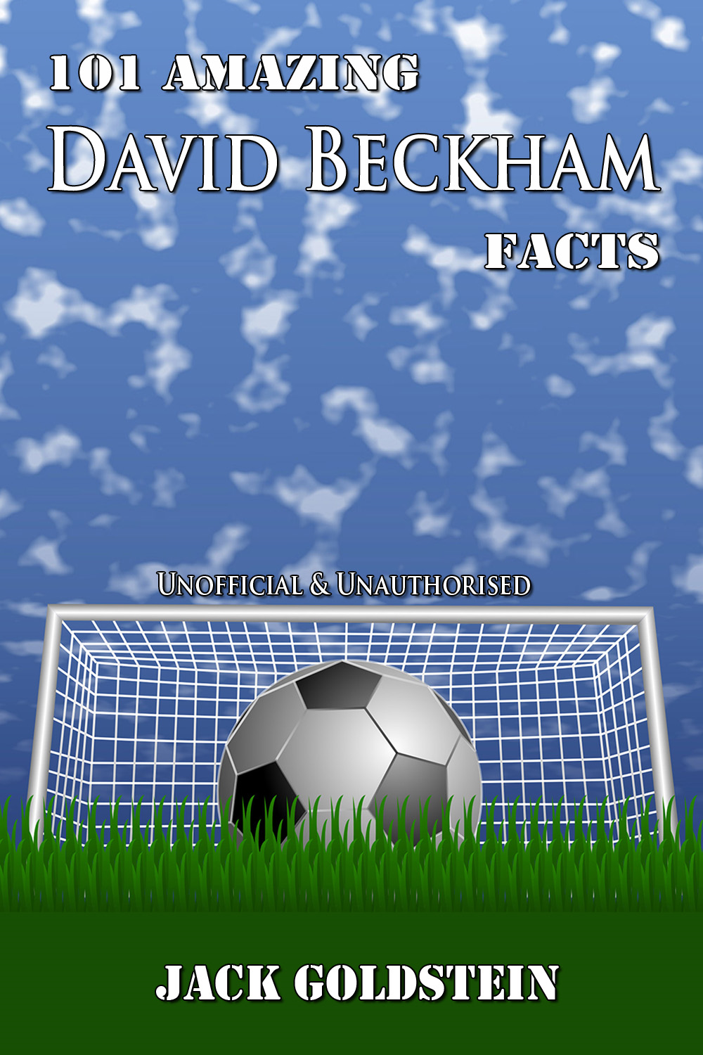 101 Amazing David Beckham Facts