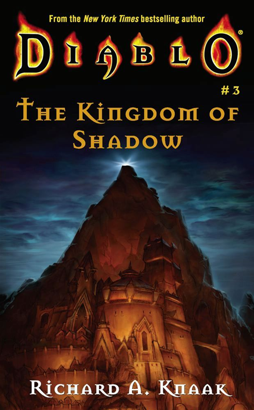 The Diablo: The Kingdom of Shadow By: Richard A. Knaak