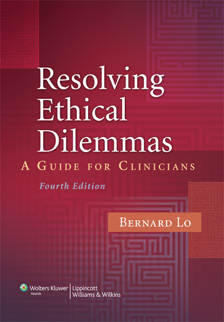 Resolving Ethical Dilemmas: A Guide for Clinicians By: Bernard Lo