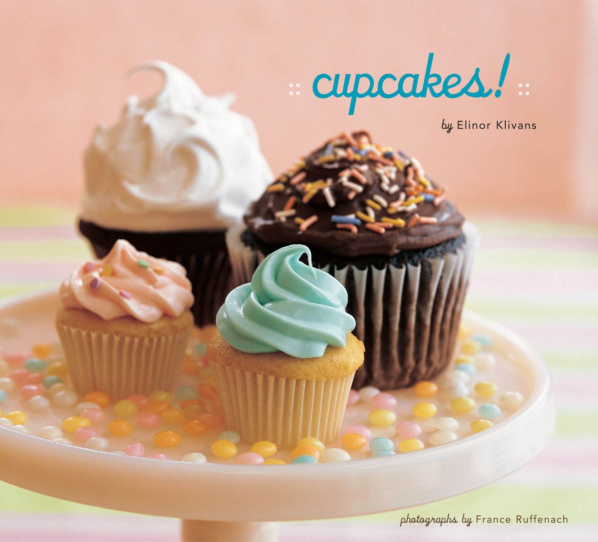 Cupcakes! By: Elinor Klivans; France Ruffenach
