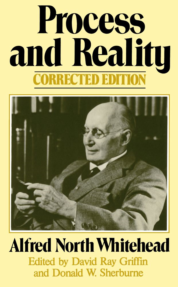 Process and Reality By: Alfred North Whitehead