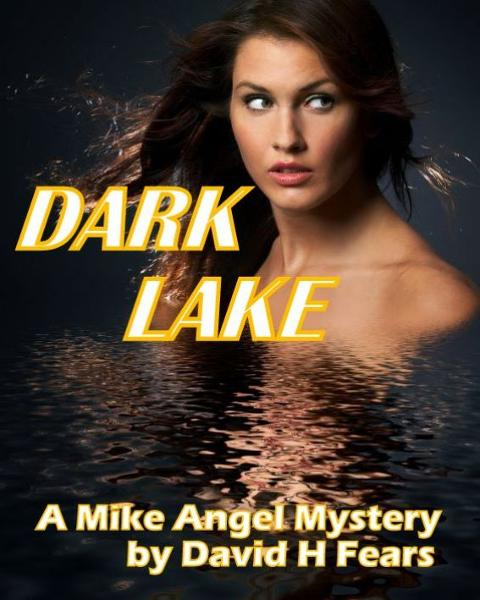 Dark Lake: A Mike Angel Private Eye Mystery