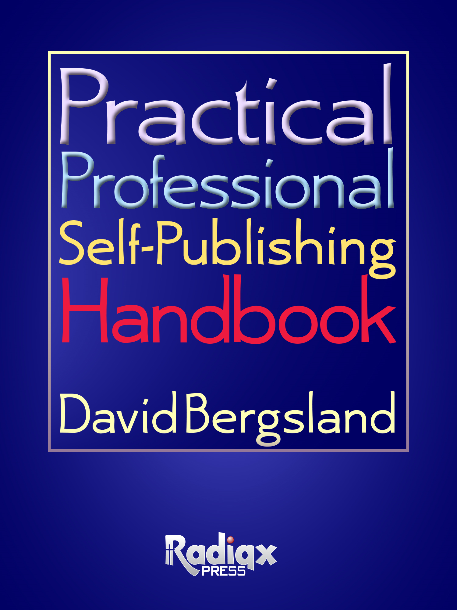Practical Professional Self-Publishing Handbook