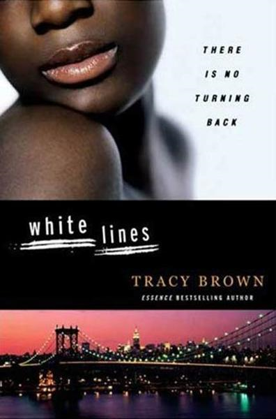 White Lines By: Tracy Brown