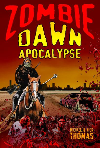 Zombie Dawn Apocalypse (Zombie Dawn Trilogy, book 3) By: Michael G. Thomas