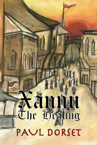 Xannu: The Healing By: Paul Dorset