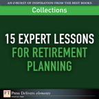 15 Expert Lessons for Retirement Planning (Collection) By: FT Press Delivers