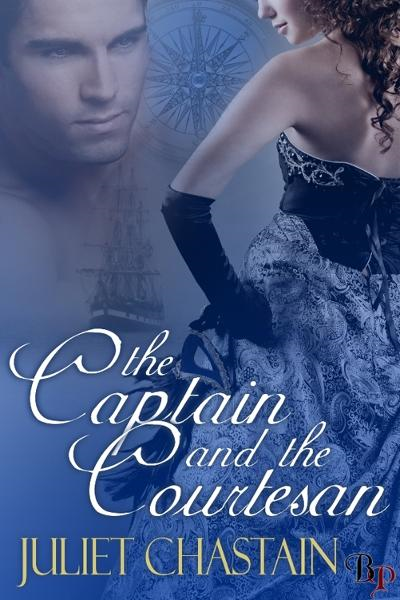 The Captain and the Courtesan By: Juliet Chastain
