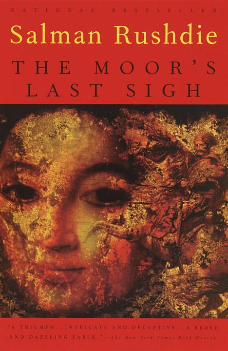 The Moor's Last Sigh By: Salman Rushdie