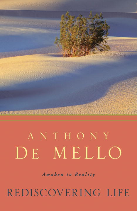 Rediscovering Life By: Anthony De Mello