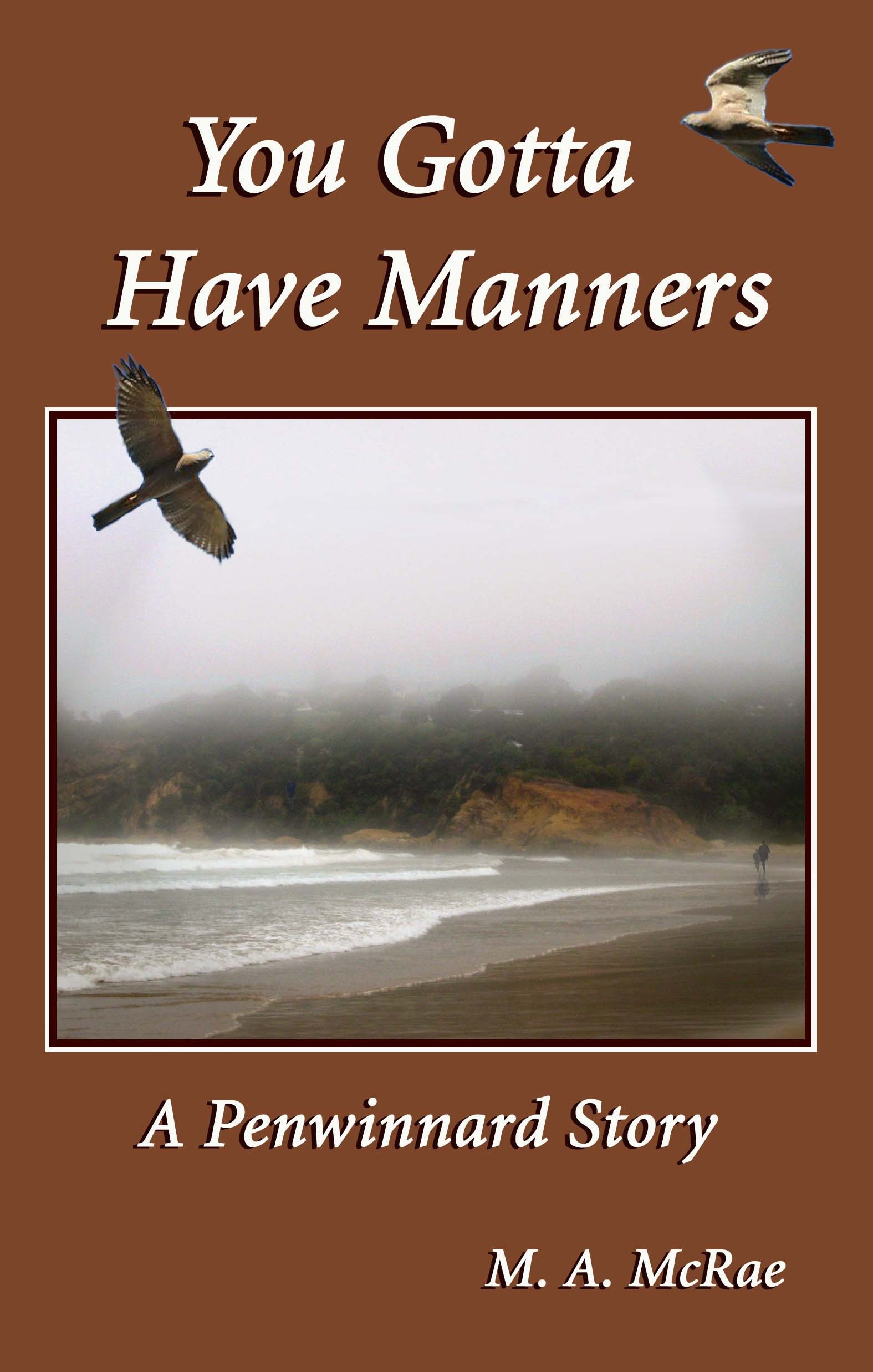 You Gotta Have Manners By: M. A. McRae