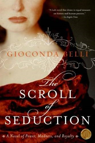 The Scroll of Seduction By: Gioconda Belli