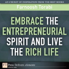 Embrace the Entrepreneurial Spirit and Live the Rich Life By: Farnoosh Torabi