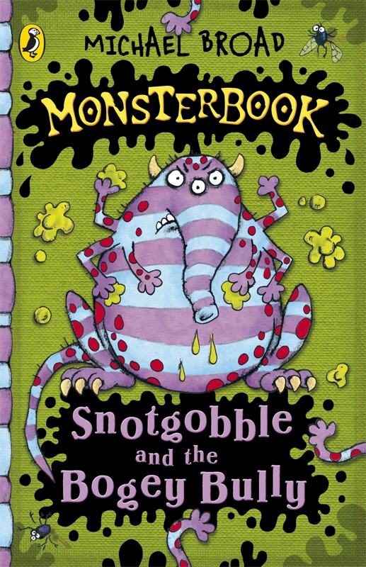Monsterbook: Snotgobble and the Bogey Bully By: Michael Broad