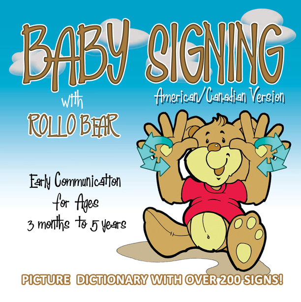 Baby Signing with Rollo Bear: American/Canadian Version: ASL Version