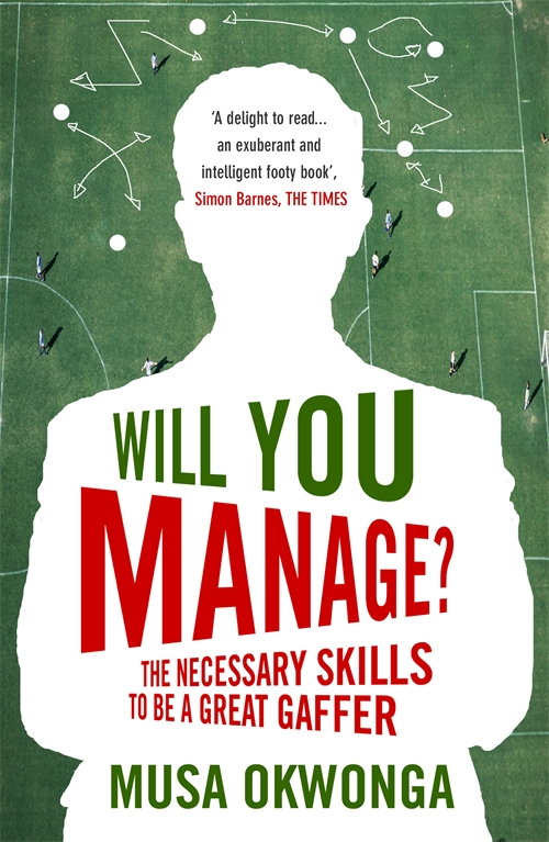 Will You Manage?: The Necessary Skills to be a Great Gaffer