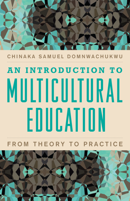 An Introduction to Multicultural Education By: Chinaka Samuel DomNwachukwu