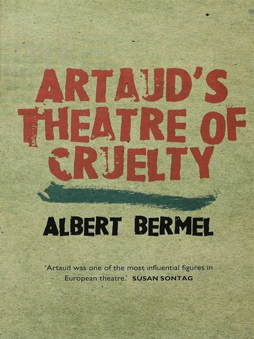 Artaud's Theatre Of Cruelty By: Albert Bermel