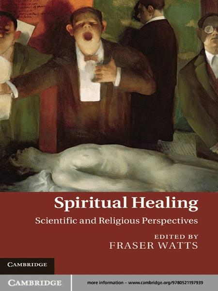 Spiritual Healing Scientific and Religious Perspectives