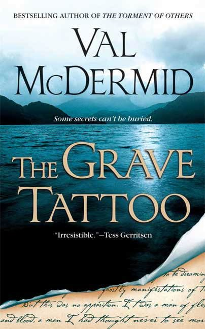 The Grave Tattoo By: Val McDermid