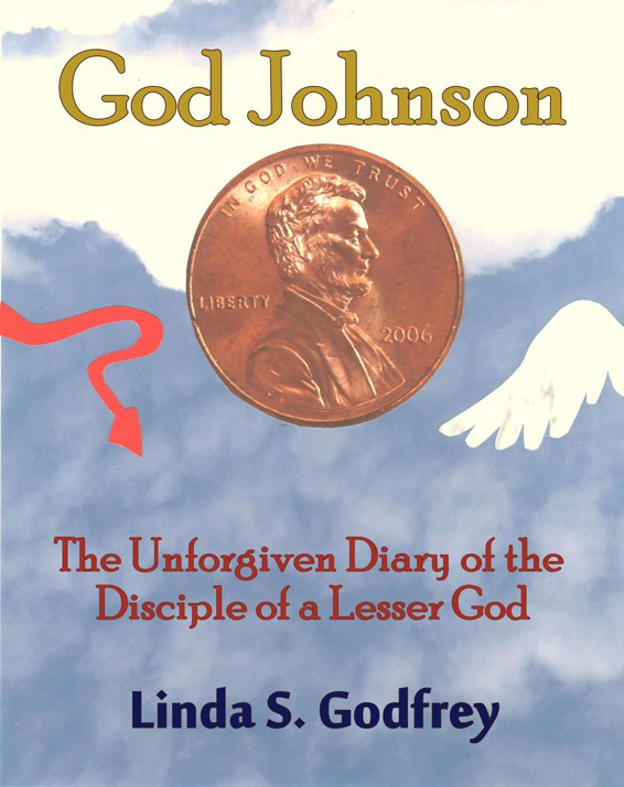 God Johnson: The Unforgiven Diary of the Disciple of a Lesser God