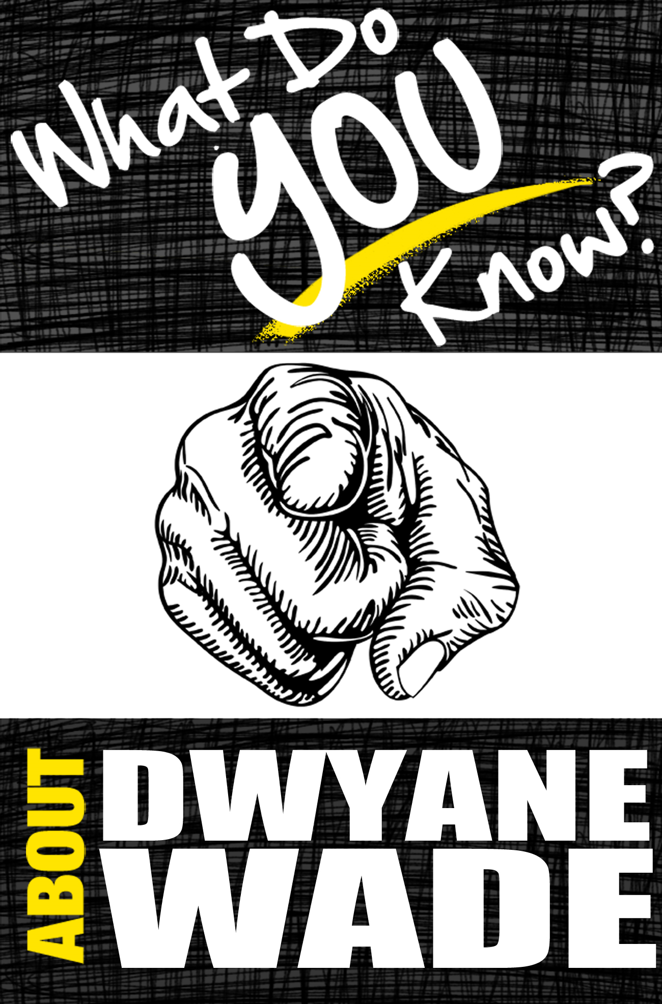 What Do You Know About Dwyane Wade?