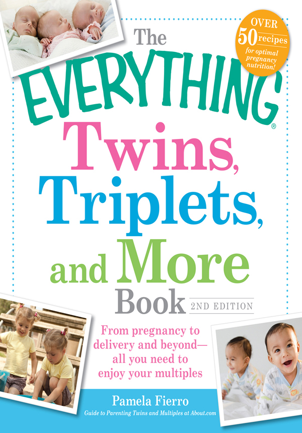 The Everything Twins,  Triplets,  and More Book: From pregnancy to delivery and beyond?all you need to enjoy your multiples