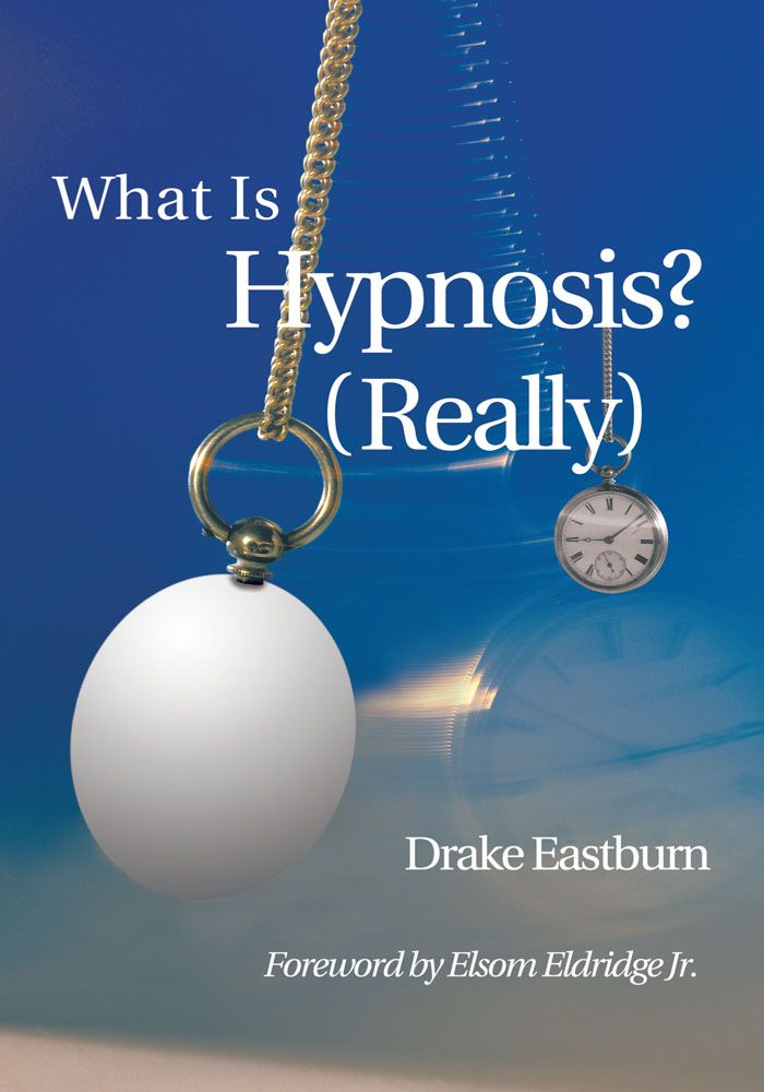 What Is Hypnosis? By: Drake Eastburn